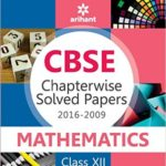 CBSE Chapterwise 2016-2009 Mathematics Class 12th -Solved Papers