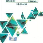 R.D. Sharma Book – Mathematics Vol. 1 & 2 Class – 12-Edition 2017