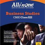 CBSE All in One Business Studies CBSE Class 12 for 2018 – 19 – Akanksha Sharma