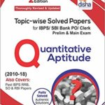 Topic-wise Solved Papers for IBPS/SBI Bank PO/Clerk Prelim & Main Exam (2010-18) Quantitative Aptitude – by Disha Experts