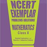 CBSE NCERT Exemplar Problems-Solutions Mathematics class 10 for 2018 – 19 – by Experts Compilation (Author)