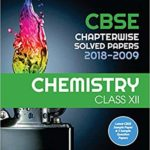 CBSE Chemistry Chapterwise Solved Papers Class 12th – by Arihant Expert
