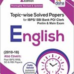 Topic-wise Solved Papers for IBPS/SBI Bank PO/Clerk Prelim & Main Exam (2010-18) English – by Disha Experts
