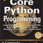 Core Python Programming Paperback – 2018 – by R. Nageswara Rao