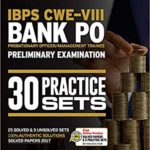 30 Practice Papers IBPS CWE-VIII Bank PO (PO/MT) Preliminary Examination 2018 – by Arihant Experts