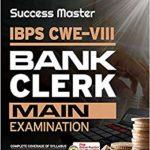 Success Master IBPS-VIII Bank Clerk Mains Exam 2018 – byArihant Experts